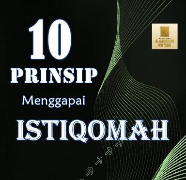 10 PRINSIP MERAIH ISTIQOMAH